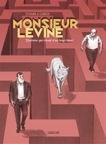 Monsieur Lévine : l'homme qui rêvait d'un loup blanc - ToniCarbos