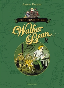 L'insubmersible Walker Bean - Aaron Renier