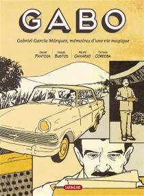 Gabo : Gabriel Garcia Marquez, mémoires d'une vie magique -