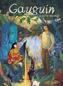 Gauguin, l'autre monde - FabrizioDori