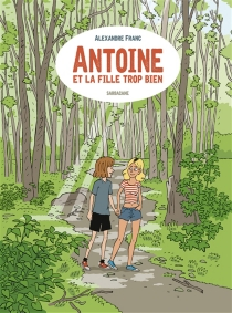 Antoine et la fille trop bien - AlexandreFranc