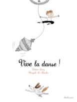 Vive la danse ! - MagaliLe Huche, DidierLévy