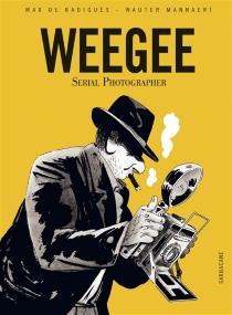 Weegee : serial photographer - WauterMannaert