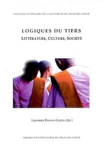 Logiques du tiers : littérature, culture, société -