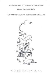 Les écrivains auteurs de l'histoire littéraire -