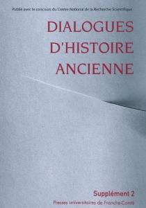 Dialogues d'histoire ancienne, supplément, n° 2 -