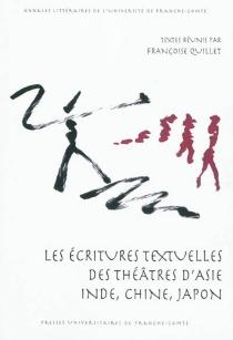 Les écritures textuelles des théâtres d'Asie : Inde, Chine, Japon -