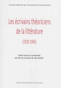 Les écrivains théoriciens de la littérature : 1920-1945 -
