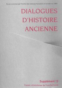 Dialogues d'histoire ancienne, supplément, n° 13 -