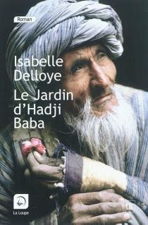 Le jardin d'Hadji Baba - IsabelleDelloye
