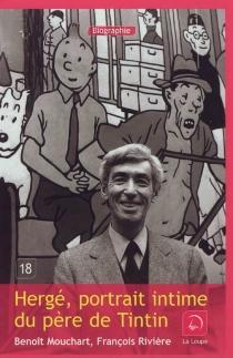 Hergé : portrait intime du père de Tintin - BenoîtMouchart