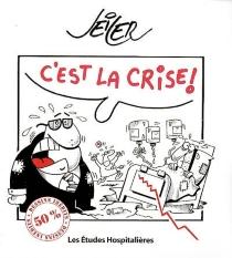 C'est la crise ! - Seiler