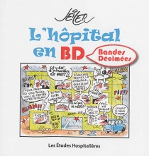L'hôpital en BD : bandes décimées - Seiler