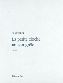 La petite cloche au son grêle - PaulVacca