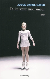 Petite soeur, mon amour : l'histoire intime de Skyler Rampike - Joyce CarolOates