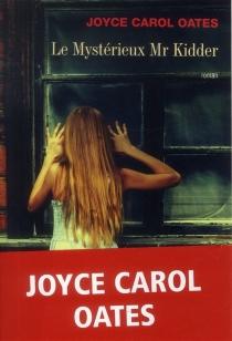 Le mystérieux Mr Kidder - Joyce CarolOates