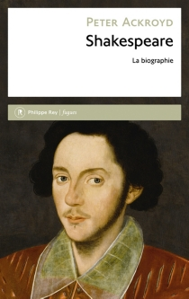 Shakespeare : la biographie - Peter Ackroyd