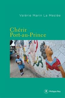 Chérir Port-au-Prince - ValérieMarin La Meslée