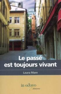 Le passé est toujours vivant - LauraMare