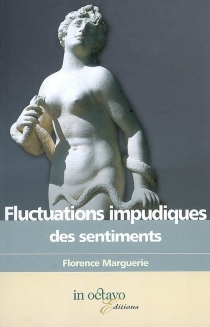 Fluctuations impudiques des sentiments - Florence Marguerie