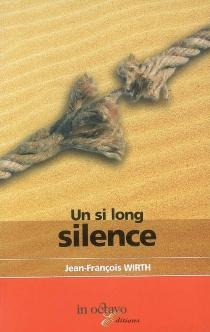Un si long silence - Jean-FrançoisWirth