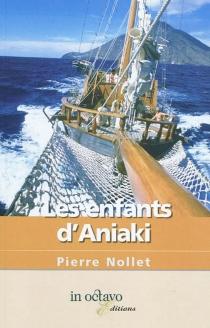 Les enfants d'Aniaki - PierreNollet