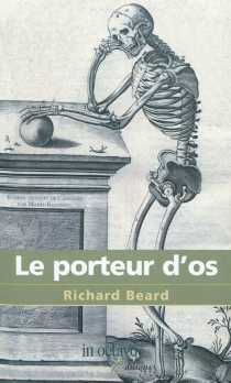 Le porteur d'os - Richard Beard