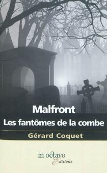 Malfront : les fantômes de la combe - GérardCoquet