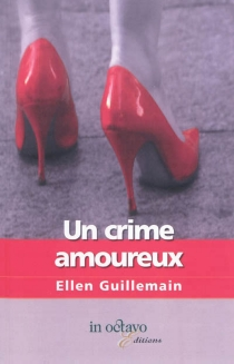 Un crime amoureux - EllenGuillemain