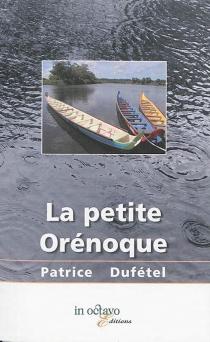 La petite Orénoque - PatriceDufétel