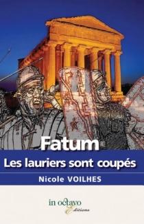 Fatum : les lauriers sont coupés - NicoleVoilhes