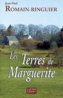 Les terres de Marguerite - Jean-PaulRomain-Ringuier