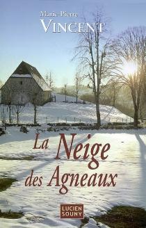 La neige des agneaux - Marie-PierreVincent