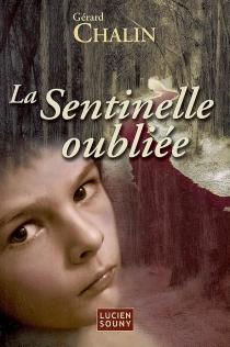 La sentinelle oubliée - GérardChalin