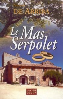 Le mas Serpolet - Suzanne deArriba
