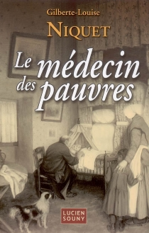 Le médecin des pauvres - Gilberte-LouiseNiquet