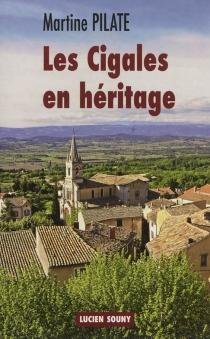 Les cigales en héritage - MartinePilate