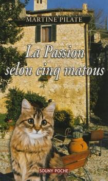 La passion selon cinq matous - MartinePilate