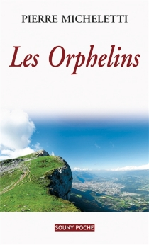Les orphelins - Pierre Micheletti