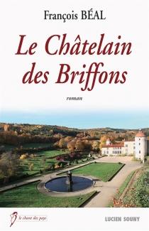 Le châtelain des Briffons - FrançoisBéal