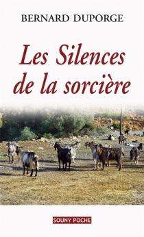 Les silences de la sorcière - BernardDuporge