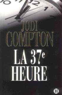 La 37e heure - JodiCompton