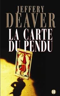 La carte du pendu - JefferyDeaver