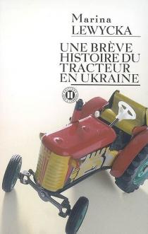 Une brève histoire du tracteur en Ukraine - MarinaLewycka