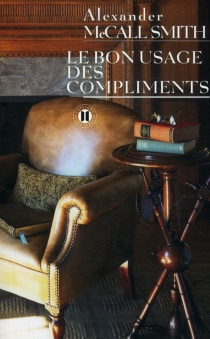 Le bon usage des compliments - Alexander McCall Smith