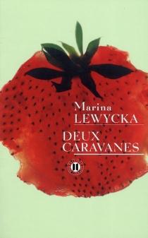 Deux caravanes - MarinaLewycka