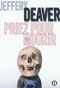Priez pour mourir - JefferyDeaver