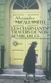 Les charmants travers de nos semblables - AlexanderMcCall Smith