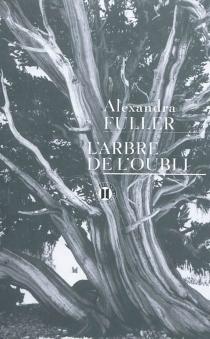 L'arbre de l'oubli : mémoires - AlexandraFuller