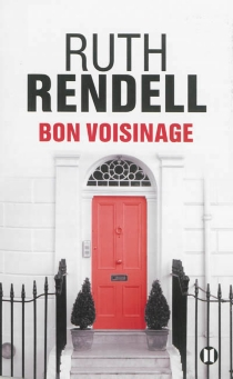 Bon voisinage - Ruth Rendell